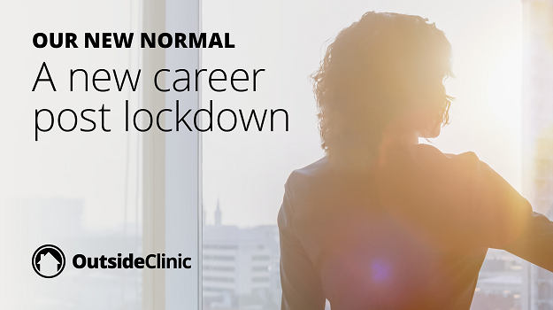 Our new normal: A new career post-lockdown